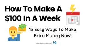 how to make a $100 in a week