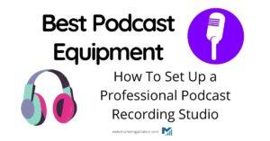 best podcast equipment